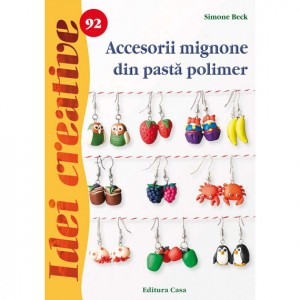 Seria Idei Creative - Accesorii mignone din pasta polimer