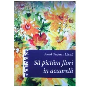 Sa pictam flori in acuarela - Micul Atelier